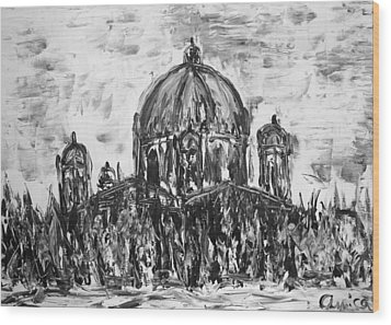 Berliner Dom Wood Print by Aurica Voss