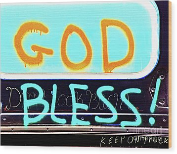 Bless You Wood Print by Joe Jake Pratt