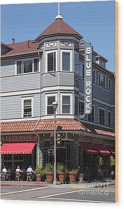 Blue Rock Inn - Larkspur California - 5d18477 Wood Print by Wingsdomain Art and Photography