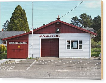 Bodega Volunteer Fire Department . Bodega Bay . Town Of Bodega . California . 7d12450 Wood Print by Wingsdomain Art and Photography