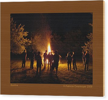 Bonfire Wood Print by Patricia Overmoyer