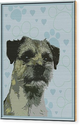 Border Terrier Wood Print by One Rude Dawg Orcutt