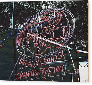 Breaux Bridge Crawfish Festival Wood Print by Lizi Beard-Ward