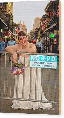 Bride And The Barricade On Bourbon Street Wood Print by Kathleen K Parker