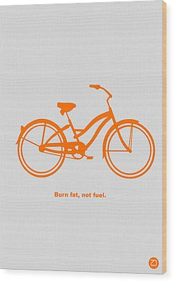 Burn Fat Not Fuel Wood Print