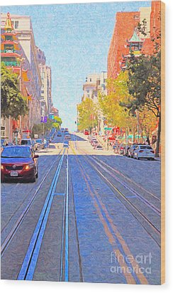 California Street In San Francisco Looking Up Towards Chinatown 2 Wood Print by Wingsdomain Art and Photography