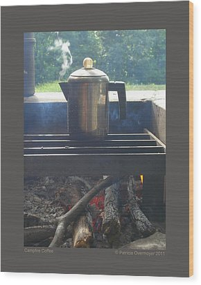 Wood Print featuring the photograph Campfire Coffee by Patricia Overmoyer