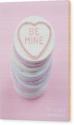 Candy With Be Mine Written On It Wood Print by Neil Overy