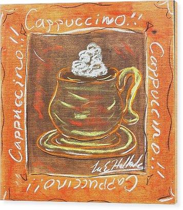 Cappaccino Wood Print by Lee Halbrook