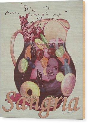 Carmen Miranda Sangria Wood Print by Jennifer  Donald