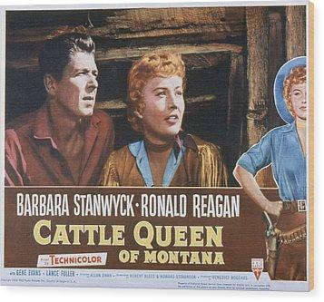 Cattle Queen Of Montana, Ronald Reagan Wood Print by Everett