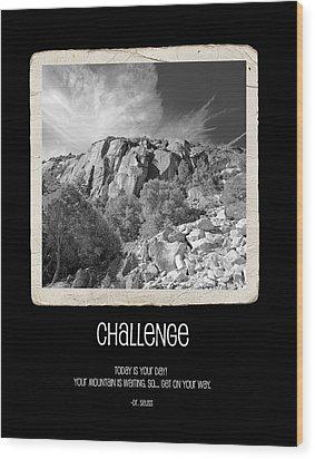 Challenge Wood Print by Bonnie Bruno