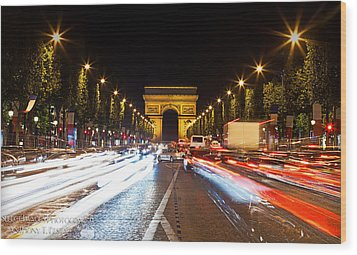 Champs-elysees And The Arc De Triomphe Wood Print by Anthony Festa