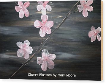Cherry Blossom By Mark Moore Wood Print by Mark Moore