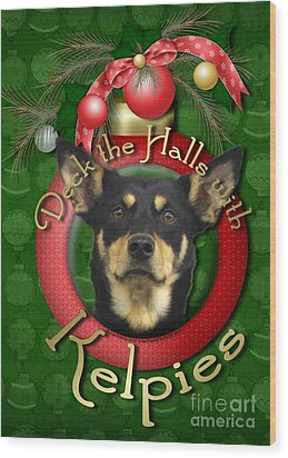 Christmas - Deck The Halls With Kelpies Wood Print by Renae Laughner