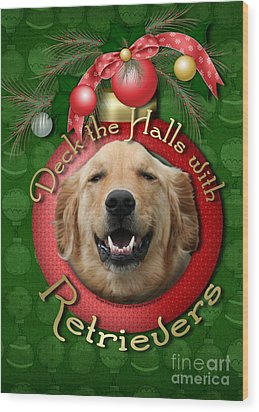 Christmas - Deck The Halls With Retrievers Wood Print by Renae Laughner