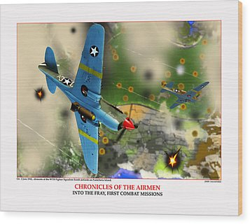 Chronicles Of The Airmen Into The Fray Wood Print by Jerry Taliaferro