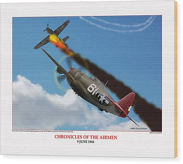 Chronicles Of The Airmen Nine June Wood Print by Jerry Taliaferro
