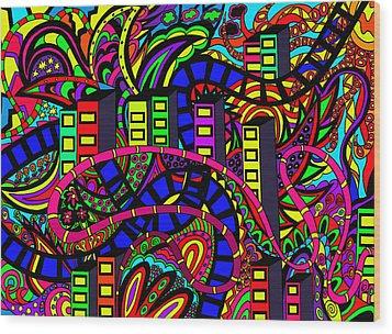 City Of Life Wood Print by Karen Elzinga