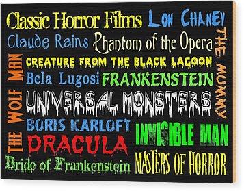 Classic Horror Films Wood Print by Jaime Friedman