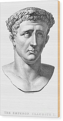 Claudius I (10 B.c.-54 A.d.) Wood Print by Granger