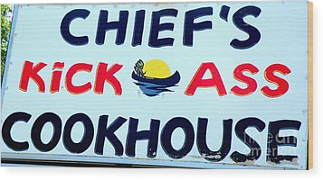Cookhouse Sign  2 Wood Print by Tanya  Searcy