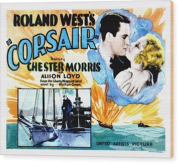 Corsair, Chester Morris, Thelma Todd Wood Print by Everett
