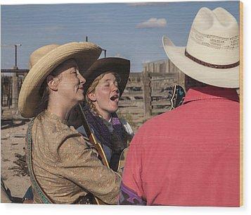 Cowgirl Serenading The Cowboys Wood Print by Ralph Brannan