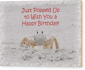 Crab Happy Birthday Wood Print by Judy Hall-Folde
