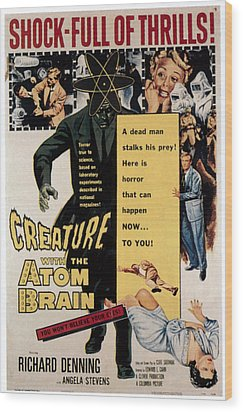 Creature With The Atom Brain, Center Wood Print by Everett