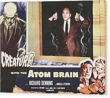Creature With The Atom Brain, The Wood Print by Everett