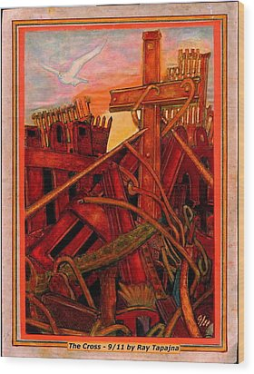 Wood Print featuring the mixed media Cross Of Nine Eleven Tangle Of Terror  by Ray Tapajna