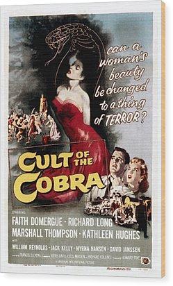 Cult Of The Cobra, Marshall Thompson Wood Print by Everett