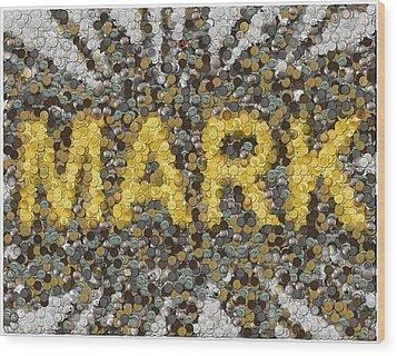 Custom Mark Mosaic Coins Wood Print by Paul Van Scott