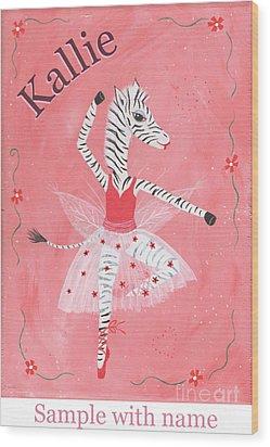 Custom Name Child's Zebra Ballerina Wood Print by Kristi L Randall