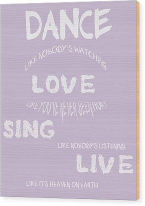 Dance Like Nobody's Watching - Lilac Wood Print by Georgia Fowler