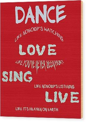 Dance Like Nobody's Watching - Red Wood Print by Georgia Fowler