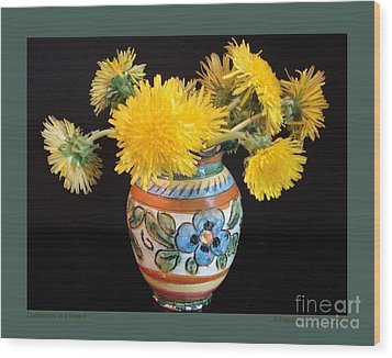 Dandelions In A Vase-ii Wood Print by Patricia Overmoyer