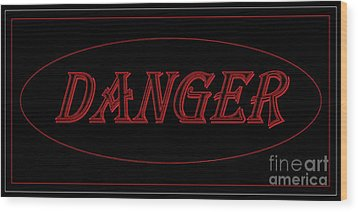 Danger Wood Print by Dale   Ford