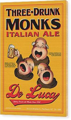 De Luca Three Drunk Monks Wood Print by John OBrien