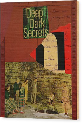 Deep Dark Secrets Wood Print by Adam Kissel