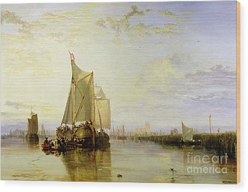 Dort Or Dordrecht - The Dort Packet-boat From Rotterdam Becalmed Wood Print by Joseph Mallord William Turner