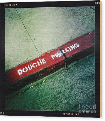 Douche Parking Wood Print by Nina Prommer