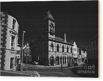 Down Arts Centre Center Old Town Hall Downpatrick County Down Ireland Wood Print by Joe Fox
