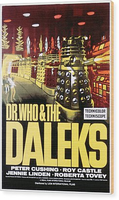 Dr. Who And The Daleks, 1965 Wood Print by Everett