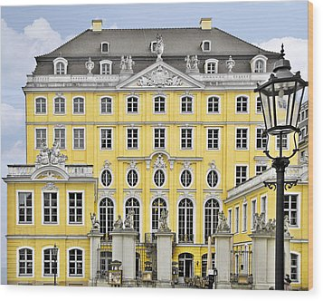 Dresden Taschenberg Palace - Celebrate Love While It Lasts Wood Print by Christine Till