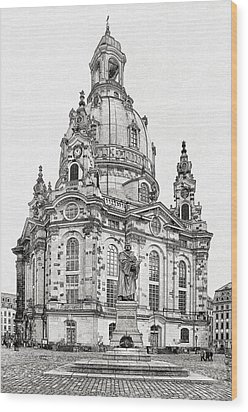 Dresden's Church Of Our Lady - Reminder Of Peace Wood Print by Christine Till