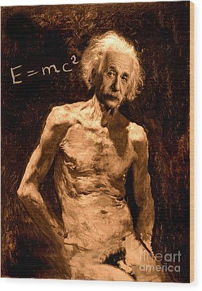 Einstein Relatively Nude Wood Print by Karine Percheron-Daniels