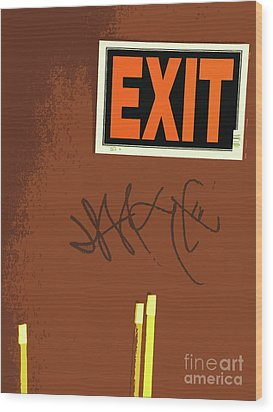 Emergency Exit Wood Print by Joe Jake Pratt