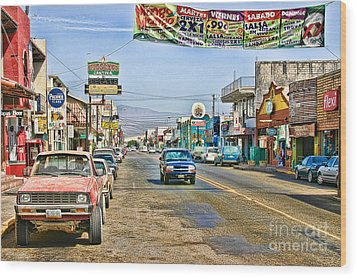 Wood Print featuring the photograph Ensenada Street Scene by Lawrence Burry
